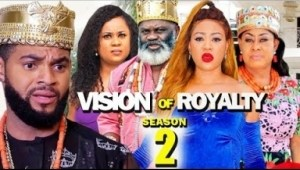 VISION OF ROYALTY SEASON 2 - 2019 Nollywood Movie